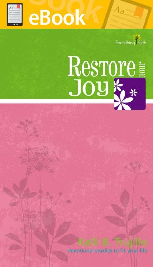 Restore Your Joy **E-BOOK** (Flourishing Faith Devotional Studies)