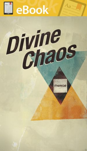 Divine Chaos **E-BOOK** (Merge - Small Group Studies for Young Adults)