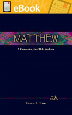 Matthew: A Commentary for Bible Students **E-BOOK**  (Wesley Bible Commentary Series)