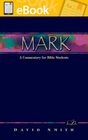 Mark: A Commentary for Bible Students **E-BOOK**  (Wesley Bible Commentary Series)
