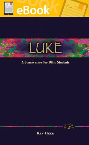 Luke: A Commentary for Bible Students **E-BOOK** (Wesley Bible Commentary Series)
