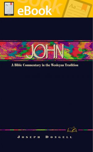 John: A Commentary for Bible Students **E-BOOK**  (Wesley Bible Commentary Series)