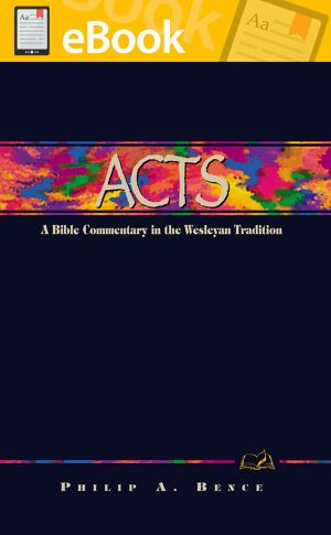 Acts: A Commentary for Bible Students **E-BOOK** (Wesley Bible Commentary Series)