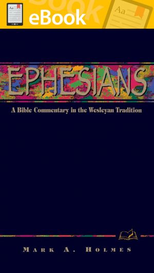 Ephesians: A Commentary for Bible Students **E-BOOK**  (Wesley Bible Commentary Series)