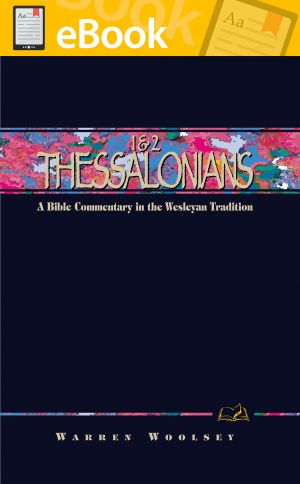 1 & 2 Thessalonians: A Commentary for Bible Students **E-BOOK**  (Wesley Bible Commentary Series)