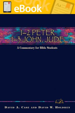 1-2 Peter, 1-3 John, Jude: A Commentary for Bible Students **E-BOOK**  (Wesley Bible Commentary Series)