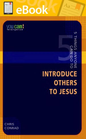 5 Things Anyone Can Do to Introduce Others to Jesus **E-BOOK**