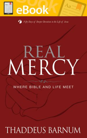 Real Mercy: Where Bible and Life Meet **E-BOOK**