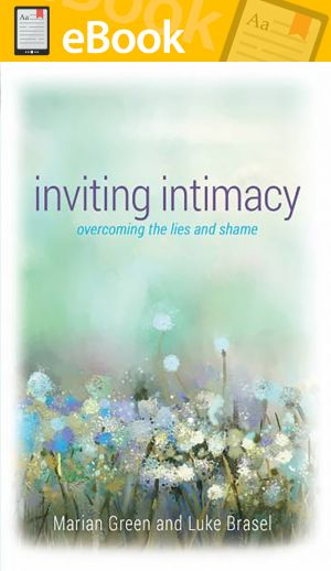 Inviting Intimacy: Overcoming the Lies and Shame **E-BOOK**