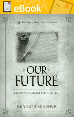 Our Future: Reflections on the Early Church **E-BOOK**