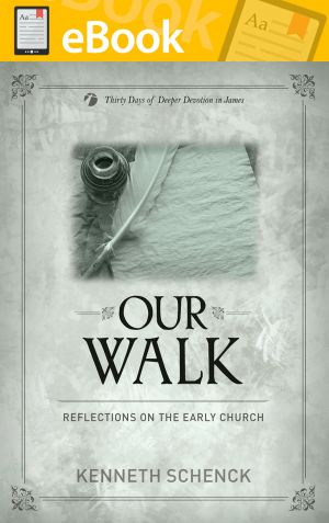 Our Walk: Reflections on the Early Church **E-BOOK**