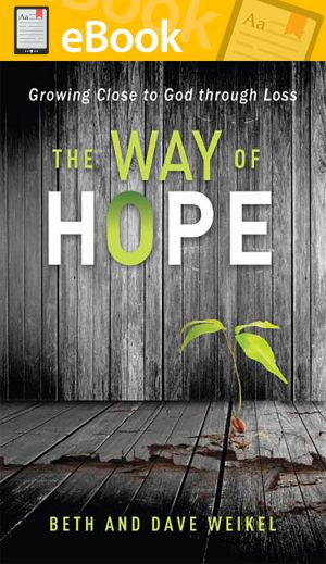 The Way of Hope: Growing Close to God through Loss **E-BOOK**