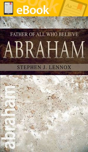 Abraham: Father of All Who Believe **E-BOOK**