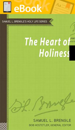 The Heart of Holiness (Brengle Holy Life Series) **E-BOOK**