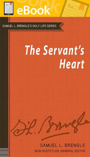 The Servant's Heart (Brengle Holy Life Series) **E-BOOK**