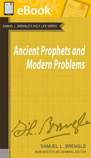 Ancient Prophets and Modern Problems (Brengle Holy Life Series) **E-BOOK**