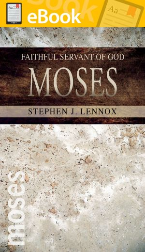 Moses: Faithful Servant of God **E-BOOK**