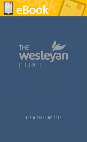 Discipline of the Wesleyan Church 2016 **E-BOOK**