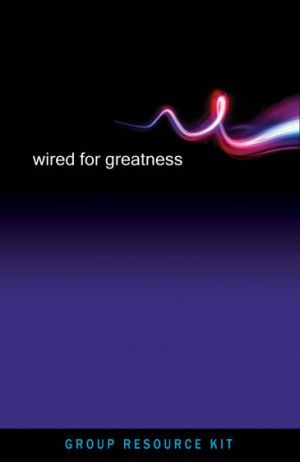 Wired for Greatness Group Resource Kit