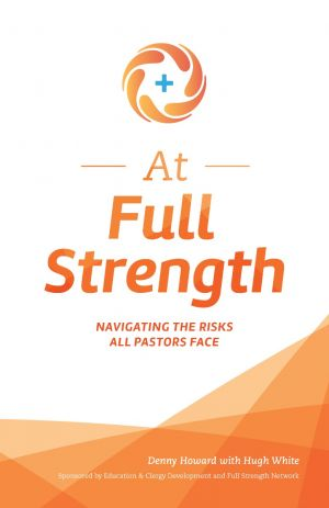 At Full Strength: Navigating the Risks All Pastors Face