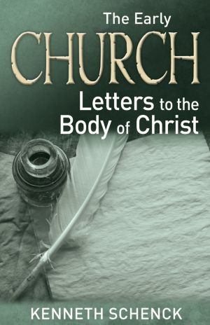 The Early Church's Letters to the Body of Christ