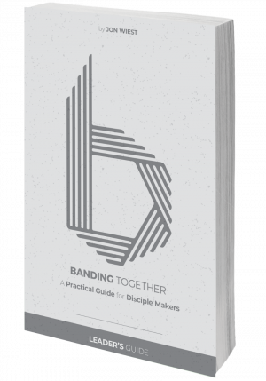 Banding Together: A Practical Guide for Disciple Makers Leader's Guide **PRE-ORDER**