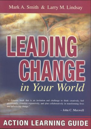 Leading Change in Your World: Action Learning Guide