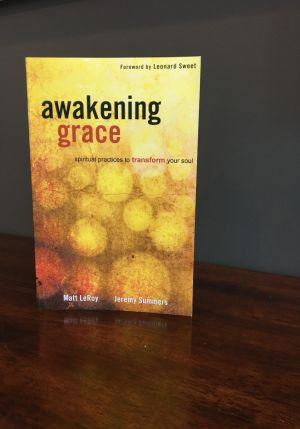 Awakening Grace: Spiritual Practices to Transform Your Soul