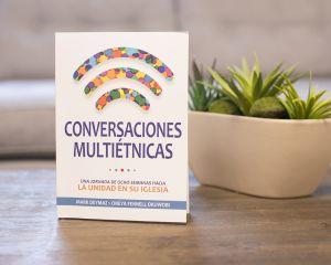 Conversaciones multiétnicas: Una jornada de ocho semanas hacia la unidad en su iglesia