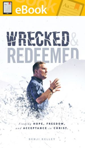 Wrecked and Redeemed: Finding Hope, Freedom, and Acceptance in Christ **E-BOOK**