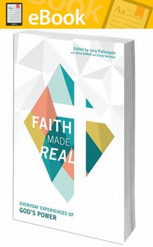 Faith Made Real: Everyday Experiences of God's Power **E-BOOK**