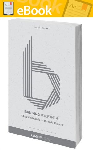 Banding Together: A Practical Guide for Disciple Makers Leader's Guide **E-BOOK**