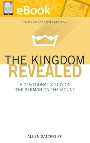 The Kingdom Revealed: A Devotional Study on the Sermon on the Mount **E-BOOK**
