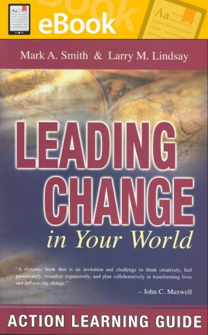Leading Change in Your World: Action Learning Guide **E-BOOK**