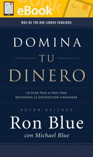 DOMINA TU DINERO: Un plan paso-a-paso para encontrar la satisfacción financiera *E-Book*