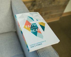 Faith Made Real: Everyday Experiences of God's Power