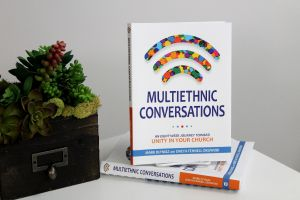 Multiethnic Conversations: An Eight-Week Journey Toward Unity in Your Church