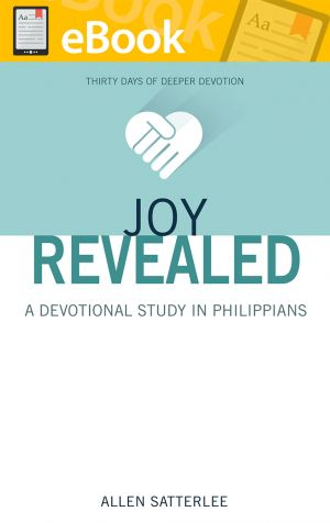 Joy Revealed: A Devotional Study in Philippians . **E-BOOK**