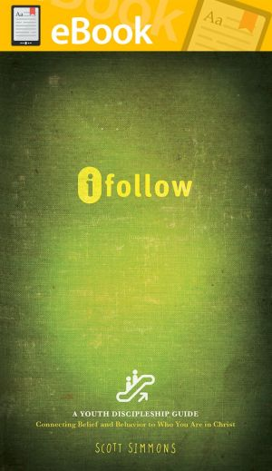 iFollow: Connecting Belief & Behavior to Who You Are in Christ **E-BOOK**