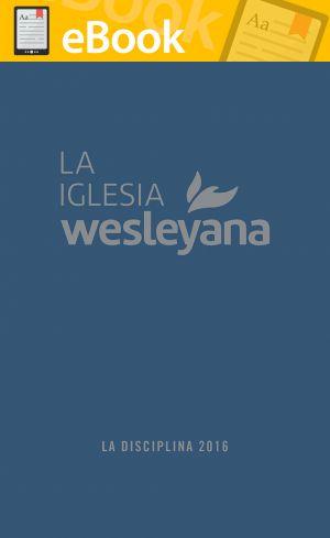 DISCIPLINA IGLESIA WESLEYANA 2016 . **E-BOOK**