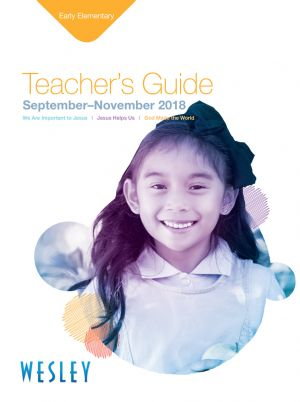 Wesley Early Elementary Teacher's Guide (Fall)