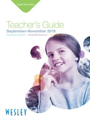 Wesley Upper Elementary Teacher's Guide (Fall)