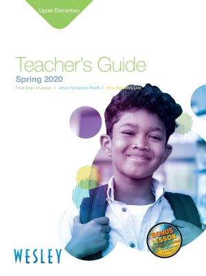 Wesley Upper Elementary Teacher's Guide (Spring)