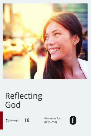 Word Action Reflecting God:  Devotions for Holy Living (Summer)