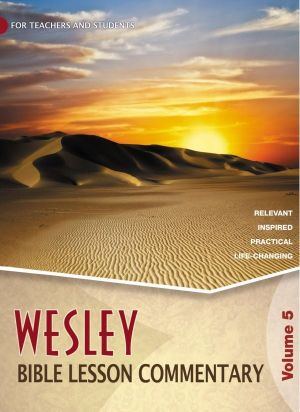 Wesley Bible Lesson Commentary Volume 5