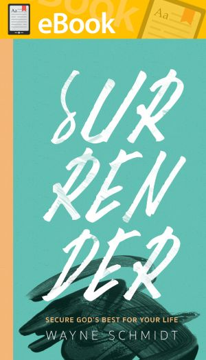 Surrender: Secure God's Best for Your Life . **E-BOOK**