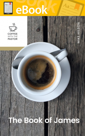 The Book of James (Coffee with the Pastor series) **E-BOOK**