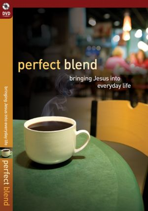 Perfect Blend: Bringing Jesus Into Everyday Life (DVD)